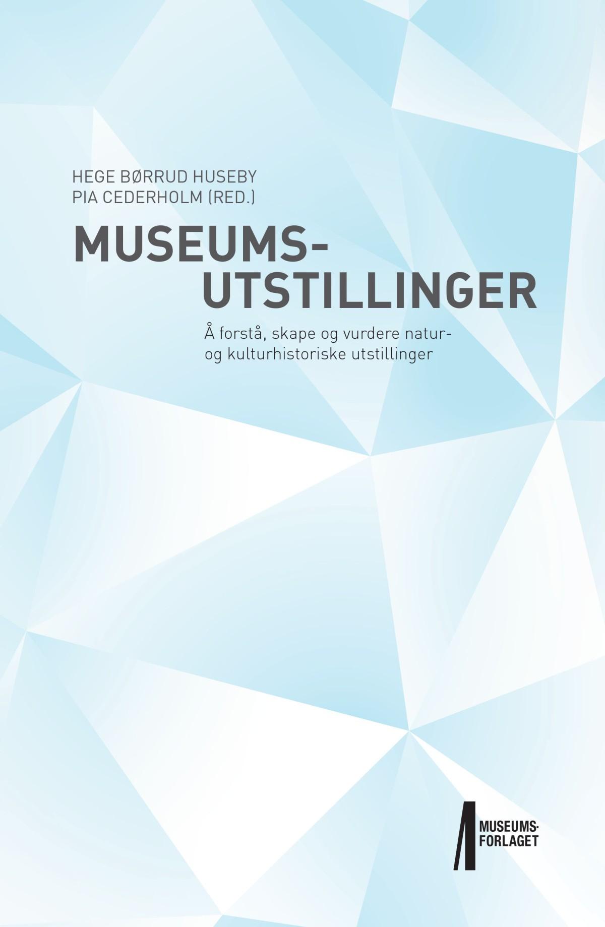Faglig utvikling: Antologi om kultur- og naturhistoriske utstillinger(2017)